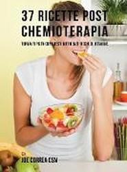 37 Ricette Post Chemioterapia