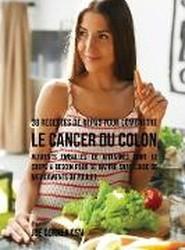 38 Recettes de Repas Pour Combattre Le Cancer Du Colon