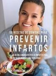 58 Recetas de Comidas Para Prevenir Infartos
