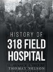 History of 318 Field Hospital