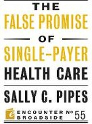 The False Promise of Single-Payer Health Care