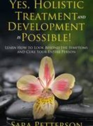 Yes, Holistic Treatment and Development Is Possible!