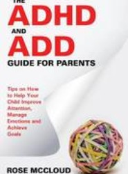 The ADHD and Add Guide for Parents