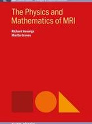 The Physics and Mathematics of MRI
