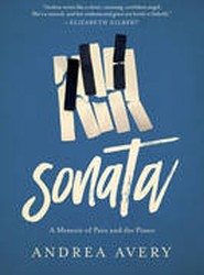 Sonata - A Memoir of Pain and the Piano