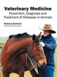 Veterinary Medicine: Prevention, Diagnosis and Treatment of Diseases in Animals