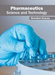 Pharmaceutics: Science and Technology
