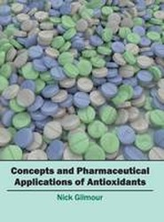 Concepts and Pharmaceutical Applications of Antioxidants