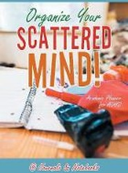 Organize Your Scattered Mind! Academic Planner for ADHD