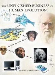 The Unfinished Business of Human Evolution