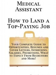 Medical Assistant - How to Land a Top-Paying Job