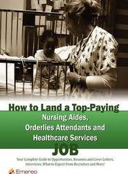 How to Land a Top-Paying Nursing Aides Orderlies Attendants and Healthcare Services Job