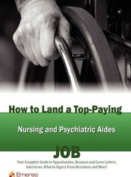 How to Land a Top-Paying Nursing and Psychiatric Aides Job