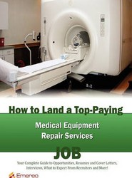 How to Land a Top-Paying Medical Equipment Repair Services Job