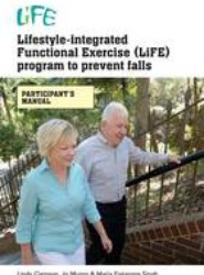 Lifestyle-Integrated Functional Exercise (Life) Program to Prevent Falls