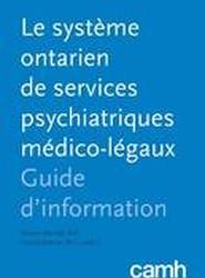 Le Systeme Ontarien de Services Psychiatriques Medico-Legaux