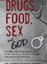 Drugs, Food, Sex and God