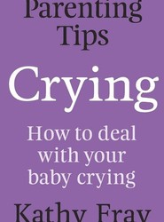 Parenting Tips: Crying