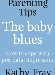 Parenting Tips: The Baby Blues