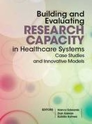 Building and Evaluating Research Capacity in Healthcase Systems