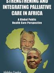 Strengthening and Integrating Palliative Care in Africa - A Global Public Health Care Perspective