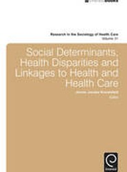 Social Determinants, Health Disparities and Linkages to Health and Health Care
