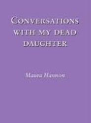 Conversations With My Dead Daughter