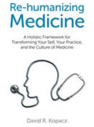 Re-Humanizing Medicine
