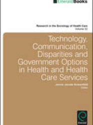 Technology, Communication, Disparities and Government Options in Health and Health Care Services