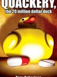 Quackery: The 20 Million Dollar Duck
