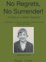 No Regrets, No Surrender! A Story of a Stroke Survivor!