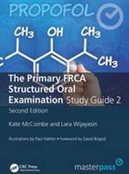 The Primary FRCA Structured Oral Exam Guide 2, Second Edition