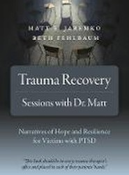 Trauma Recovery - Sessions With Dr. Matt