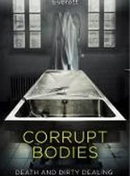 Corrupt Bodies