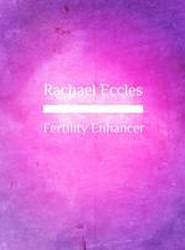 Fertility Enhancer: Healthy Choices, Positive Mindset, Hypnosis, Hypnotherapy 2016
