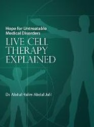 Hope for Untreatable Medical Disorders with Live Cell Therapy