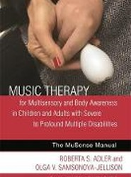 The Music Therapy for Multisensory and Body Awareness in Children and Adults with Severe to Profound Multiple Disabilities