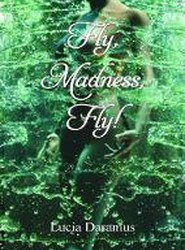 Fly, Madness, Fly!