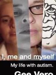 I, me and myself - My life with autism