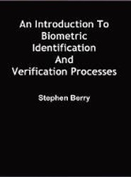 An Introduction to Biometric Identification and Verification Processes