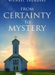 From Certainty to Mystery