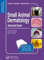 Small Animal Dermatology: Advanced Cases: Volume 2