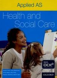 Applied Health & Social Care: AS Student Book for OCR