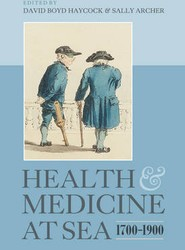 Health and Medicine at Sea, 1700-1900