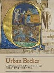 Urban Bodies: Communal Health in Late Medieval English Towns and Cities