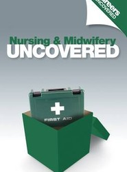 Careers Uncovered: Nursing & Midwifery