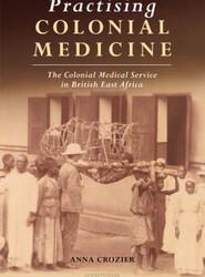 Practising Colonial Medicine