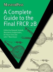 A Complete Guide to the Final FRCR 2B