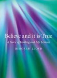 Believe and It Is True