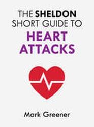 The Sheldon Short Guide to Heart Attacks